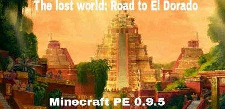 Карта The lost world: Road to El Dorado для Minecraft PE 0.9.5 и 0.10.0