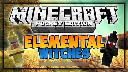 Мод на ведьм Elemental Witches для Minecraft Pocket Edition