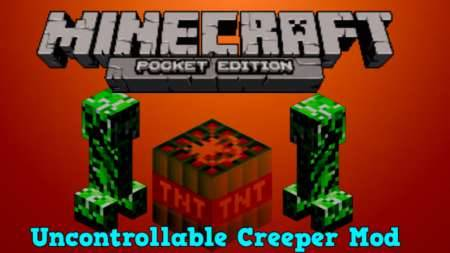 Uncontrollable Creeper Mod для Minecraft PE