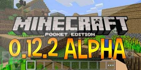 Скачать Minecraft PE (MCPE) 0.12.2 - Pocket Edition для Android