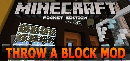 Мод Throw A Block для Minecraft PE