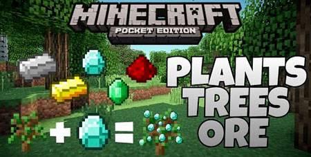 Мод Plants Trees Ore для Minecraft PE