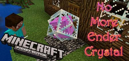 Мод No More Ender Crystal для Minecraft PE