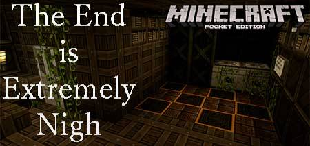Текстуры The End is Extremely Nigh для Minecraft PE
