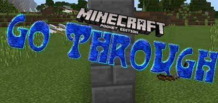 Мод Go Through для Minecraft PE