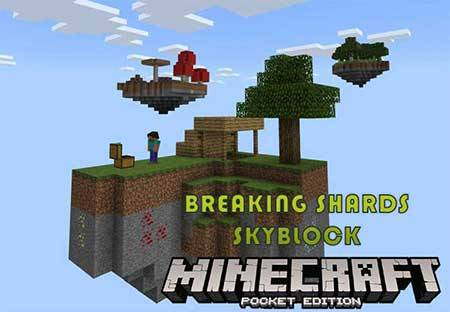 Карта Breaking Shards Skyblock для Minecraft PE