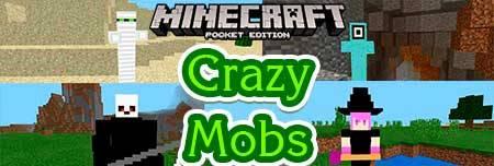 Мод Crazy Mobs для Minecraft PE