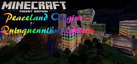 Карта Peaceland Origins – Quinquennium Edition для Minecraft PE