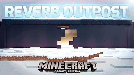 Карта Reverb Outpost: Single Player Let's Play World для Minecraft PE