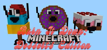 Карта Burn It Down: Desserts Edition для Minecraft PE