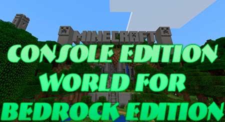 Карта Console Edition World for Bedrock Edition для Minecraft PE