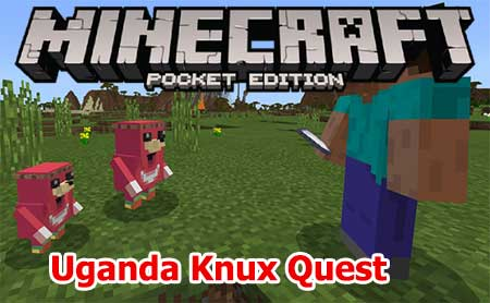 Мод Uganda Knux Quest для Minecraft PE