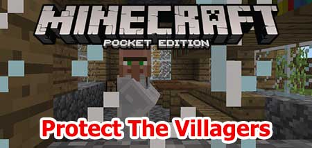 Мод Protect The Villagers для Minecraft PE