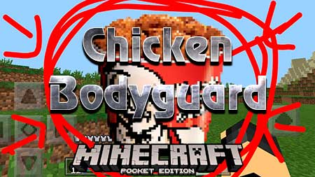Мод Chicken Bodyguard для Minecraft PE