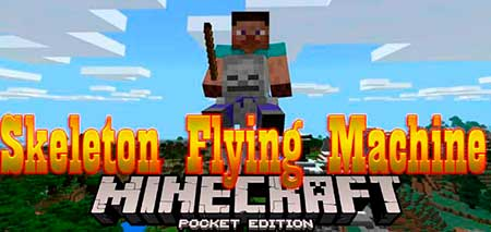 Мод Skeleton Flying Machine для Minecraft PE