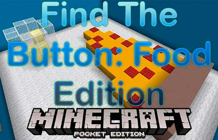 Карта Find The Button: Food Edition для Minecraft PE