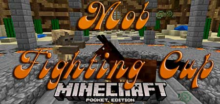 Мод Mob Fighting Cup для Minecraft PE