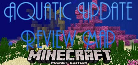 Карта Aquatic Update Review Map для Minecraft PE Обновлена!