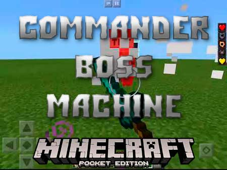 Мод Commander Boss Machine для Minecraft PE