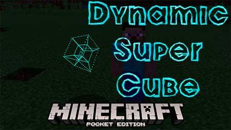Мод Dynamic Super Cube для Minecraft PE