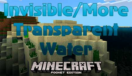 Текстуры Invisible/More Transparent Water для Minecraft PE