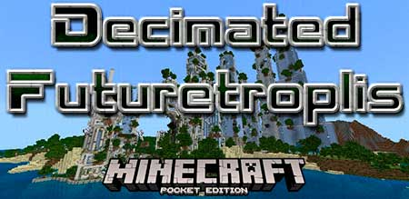 Карта Decimated Futuretroplis для Minecraft PE