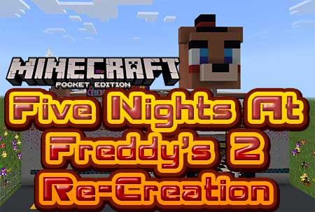 Карта Five Nights At Freddy's 2 Re-Creation для Minecraft PE
