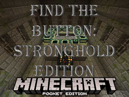 Карта Find The Button: Stronghold Edition для Minecraft PE