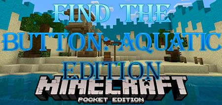 Карта Find The Button: Aquatic Edition для Minecraft PE