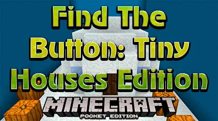 Карта Find The Button: Tiny Houses Edition для Minecraft PE