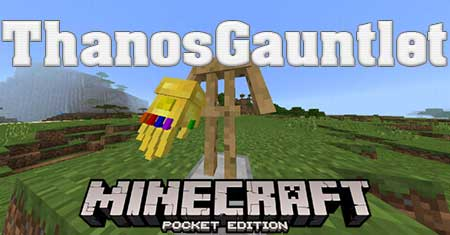 Мод ThanosGauntlet для Minecraft PE
