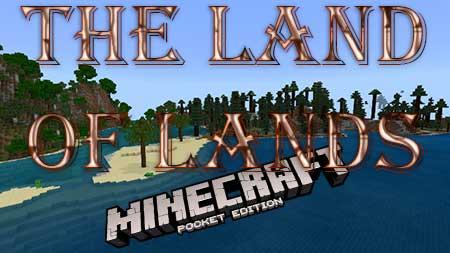 Карта The Land Of Lands для Minecraft PE