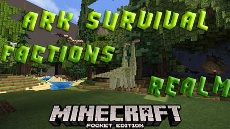 Карта Ark Survival Factions Realm для Minecraft PE