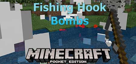 Мод Fishing Hook Bombs для Minecraft PE