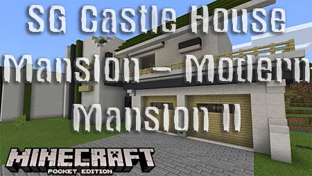 Карта SG Castle House Mansion – Modern Mansion II для Minecraft PE