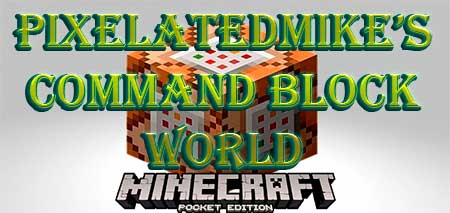 Карта PixelatedMike's Command Block World для Minecraft PE