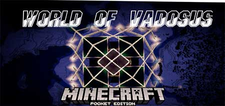 Карта World of Vadosus для Minecraft PE