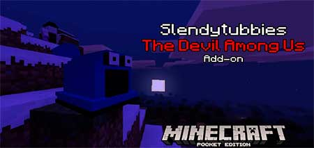 Мод Slendytubbies The Devil Among Us для Minecraft PE