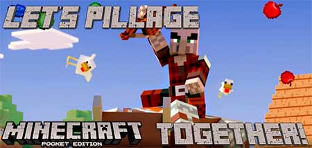 Мод Let's Pillage Together! для Minecraft PE