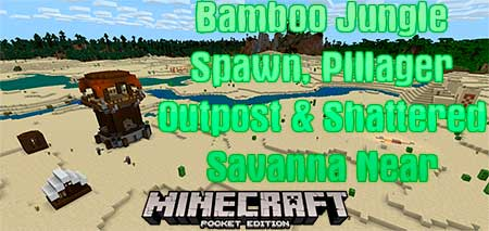 Сид Bamboo Jungle Spawn, Pillager Outpost & Shattered Savanna Near для Minecraft PE