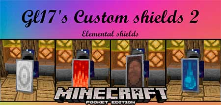Мод Gl17's Custom Shields 2 – Elements для Minecraft PE