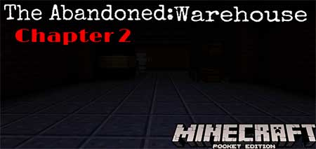 Карта The Abandoned: Warehouse для Minecraft PE