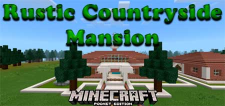 Карта Rustic Countryside Mansion для Minecraft PE