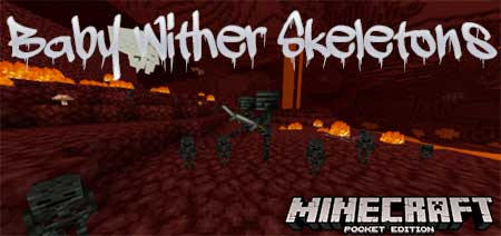 Мод Baby Wither Skeletons для Minecraft PE