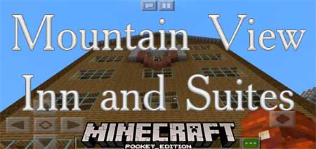 Карта Mountain View Inn and Suites для Minecraft PE
