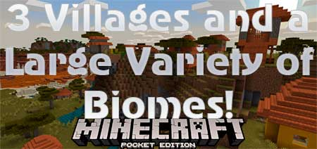 Сид 3 Villages and a Large Variety of Biomes!  для Minecraft PE