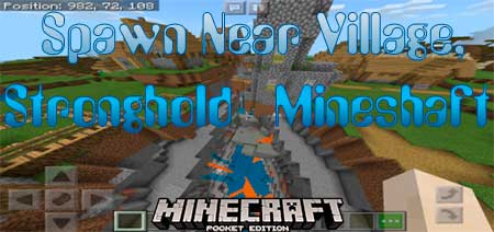 Сид Spawn Near Village, Stronghold & Mineshaft  для Minecraft PE