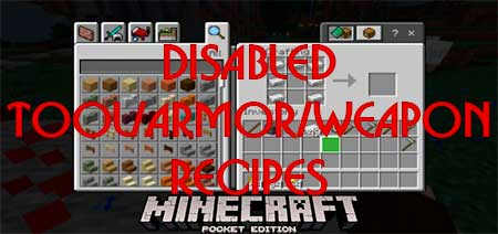 Мод Disabled Tool/Armor/Weapon Recipes для Minecraft PE