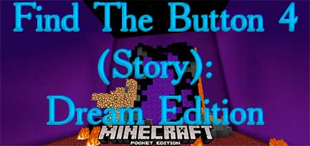 Карта Find The Button 4 (Story): Dream Edition для Minecraft PE